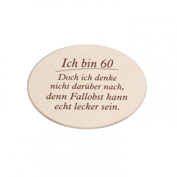 """Spruchbrett """"Ich bin 60"""""""